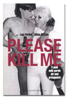 Legs McNeil e Gillian McCain - Please Kill Me