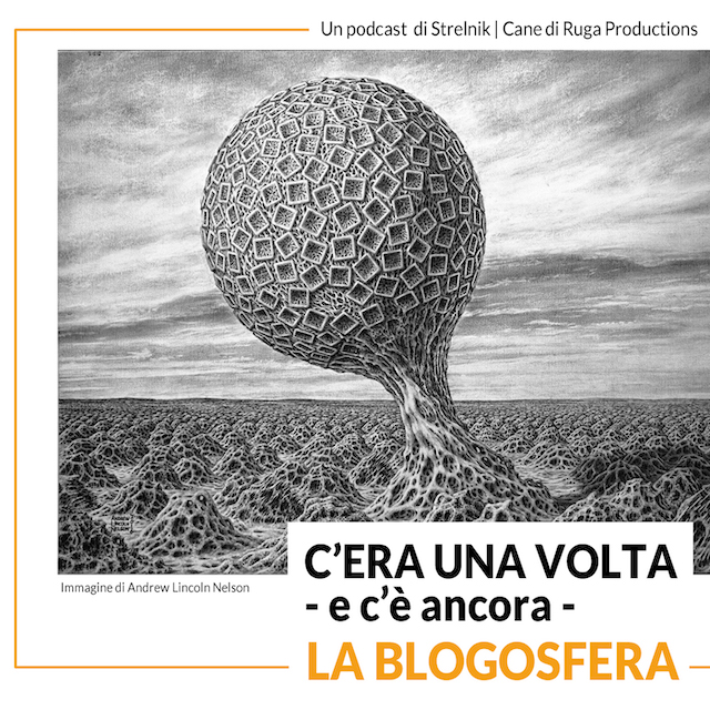 C'era una volta la blogosfera | podcast