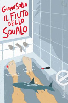Marsilio editore, Gianni solla, Il fiuto dello squalo