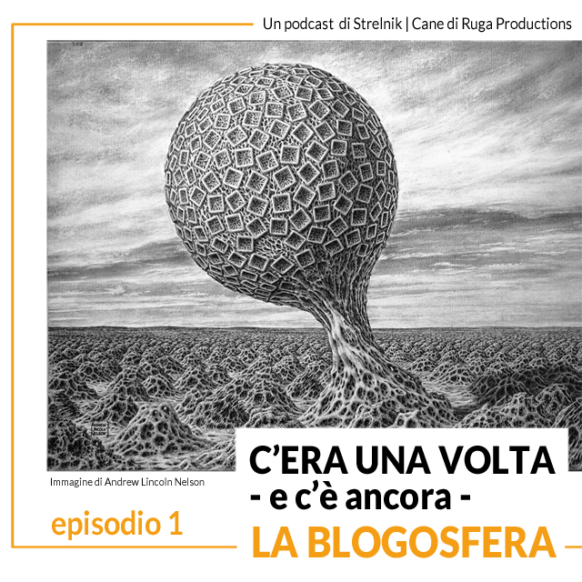 C'era una volta la blogosfera | podcast | episodio 1